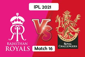 IPL 2021 Match 16: Upbeat Bangalore take on underwhelming Rajasthan